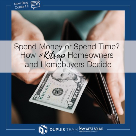 Spend Money or Spend Time? How #Kitsap Homeowners and Homebuyers Decide