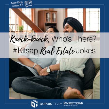 Knock-knock, Who's There?  #Kitsap Real Estate Jokes!