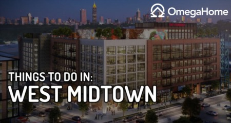 9 Things to Do in West Midtown & Upcoming Developments