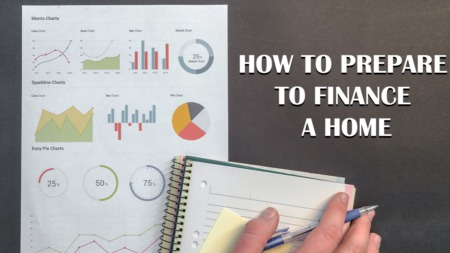 How To Prepare To Finance A Home