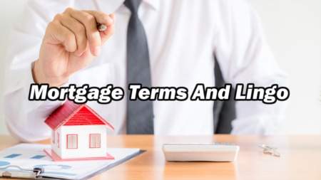 Mortgage Terms And Lingo
