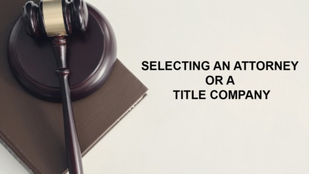 Selecting an Attorney or a Title Company
