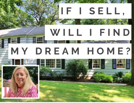 If I sell, will I find my dream home?