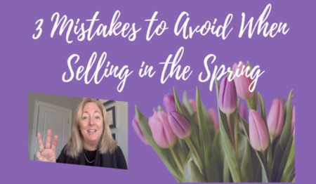 3 Mistakes to Avoid When Selling in the Spring