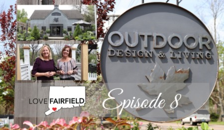 LoveFAIRFIELD Episode 8 - Outdoor Design & Living