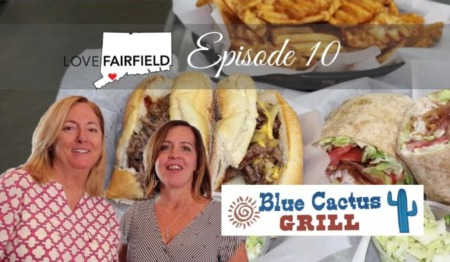 LoveFAIRFIELD Episode 10 - Blue Cactus Grill