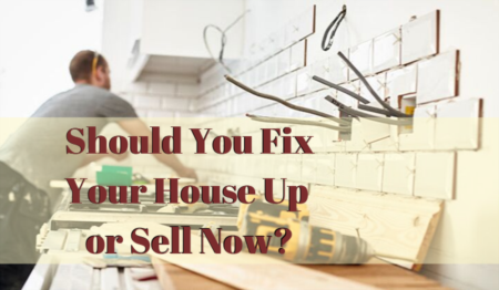 Should You Fix Up Your Fairfield House or Sell Now?