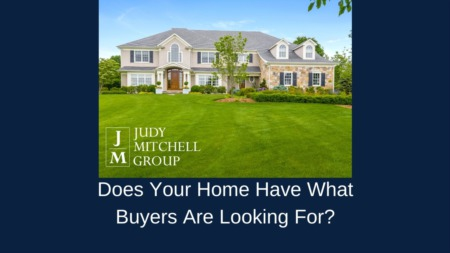 Does Your Home Have What Buyers Are Looking For?