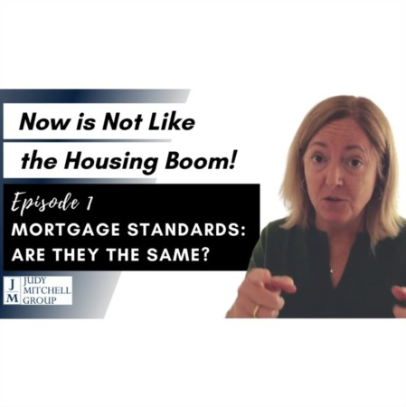 Now is Nothing Like the Housing Boom! Episode #1 MORTGAGE STANDARDS