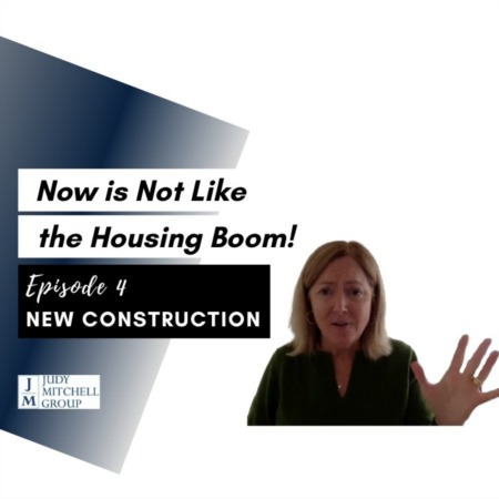 Now is Not Like The Housing Boom! Episode #4  NEW CONSTRUCTION