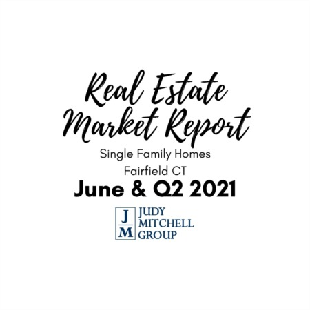 Fairfield Real Estate Market Report - June and Second Quarter 2021