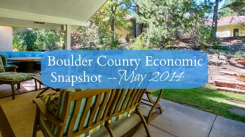 Boulder County Real Estate Stats & Economic Snapshot - May 2014