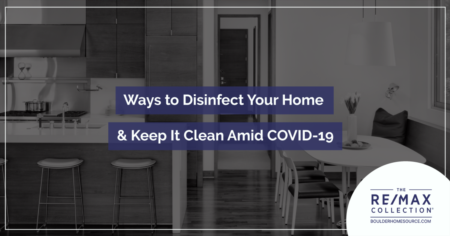 Ways to Disinfect Your Home & Keep It Clean Amid COVID-19