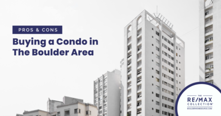 Pros & Cons of Buying A Condo in the Boulder Area