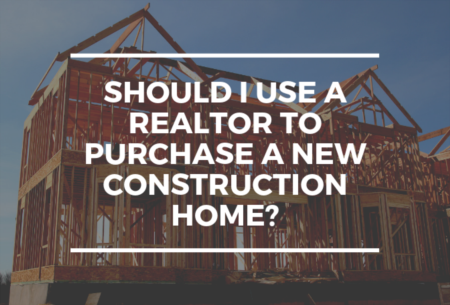 Should I Use A Realtor To Purchase A New Construction Home?