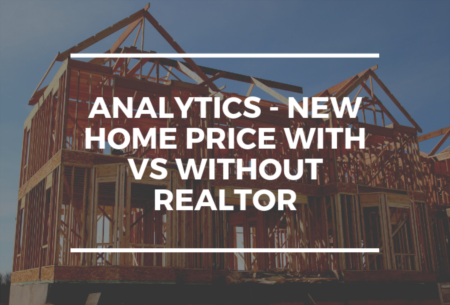 Analytics - New Home Price With vs Without Realtor