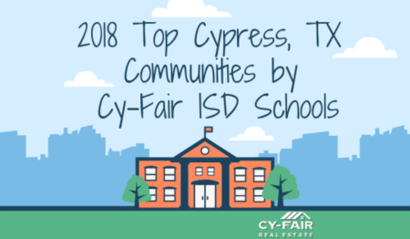 2018 Top Cypress, TX Communities by Cy-Fair ISD Schools