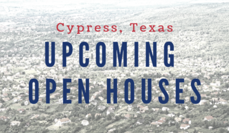 Cypress, TX Open Houses