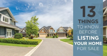 13 (Very Important) Things to Know Before Listing Your Home for Sale