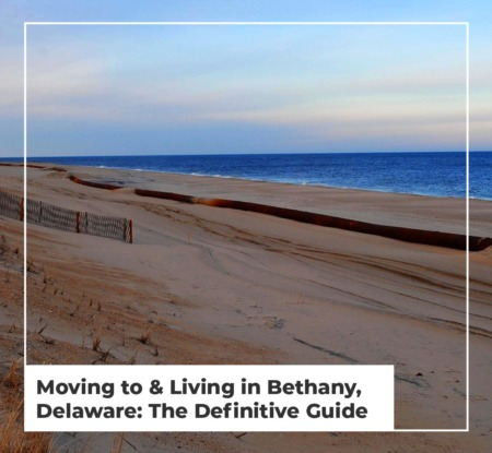 Moving to & Living in Bethany, Delaware: The Definitive Guide