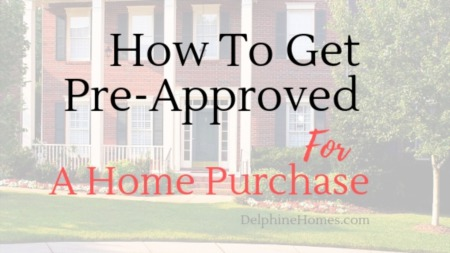 How To Get Pre-Approved For A Home Purchase