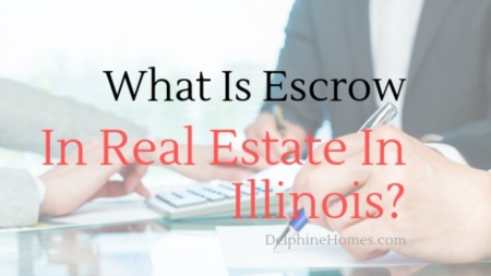 What Is Escrow In Real Estate In Illinois?
