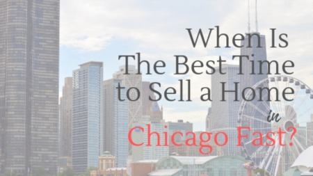 When Is The Best Time to Sell a Home in Chicago Fast?