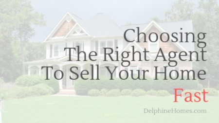 Choosing The Right Agent To Sell Your Home Fast