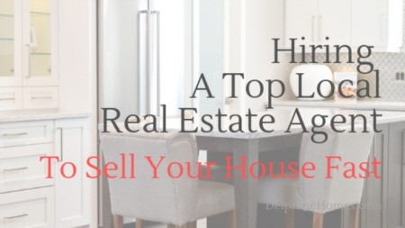 Hiring A Top Local Real Estate Agent to Sell Your House Fast