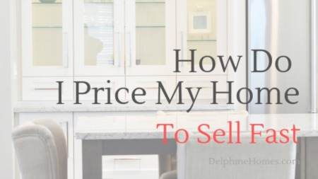 How Do I Price My Home To Sell Fast?