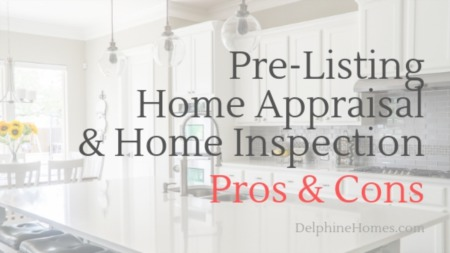 Pre-Listing Home Appraisal And Home Inspection: Pros and Cons