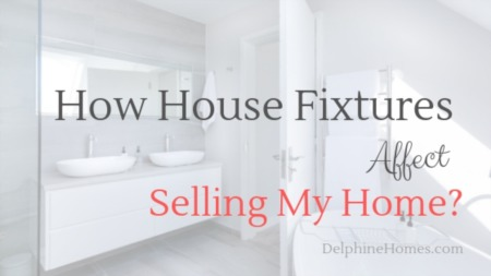 How House Fixtures Affect Selling My House