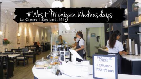 West Michigan Wednesdays   La Creme