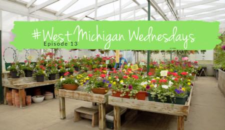 West Michigan Wednesdays | Bill's Greenhouse