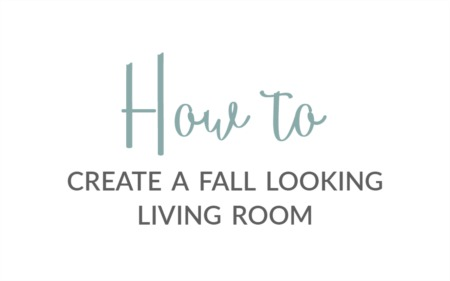 How To Create A Fall Looking Living Room