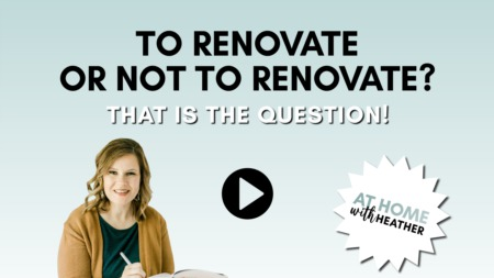 To Renovate or Not to Renovate?  That is the Question!