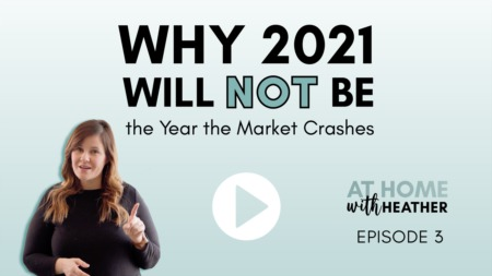 Why 2021 Will NOT Be the Year the Market Crashes!