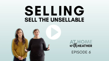 Selling the UnSellable