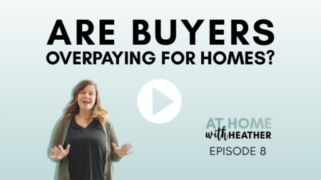 Are Buyers Overpaying for Homes?