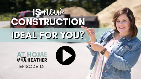 Is New Construction Ideal for You?