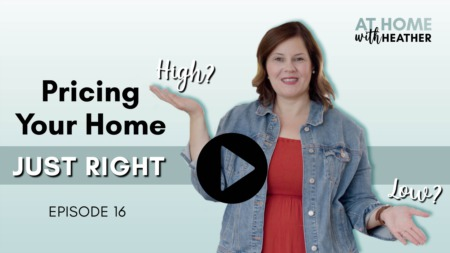 Pricing Your Home Just Right