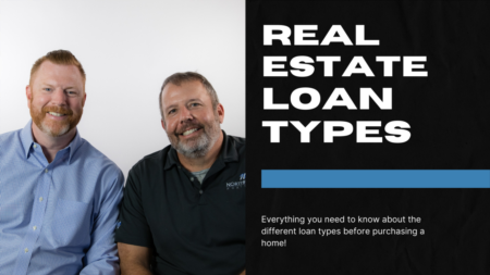 Purchasing a Home? Then You Need to Know About Loan Types!