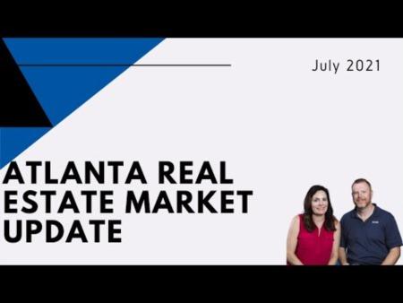 July 2021 Atlanta Real Estate Market Update