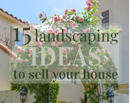 15 Landscaping Ideas To Sell Your House