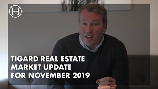 Tigard Real Estate Market Update For November 2019