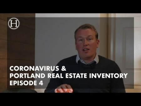 What is going on with Coronavirus & Portland Real Estate Inventory Ep 4