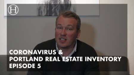 What is going on with Coronavirus & Portland Real Estate Inventory Episode 5