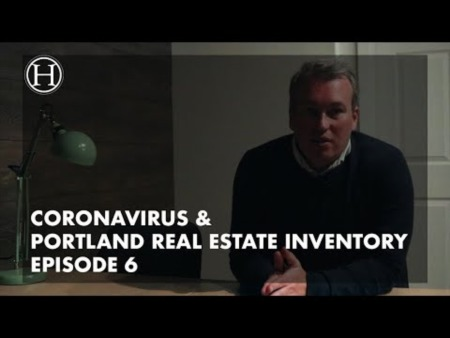 What is going on with Coronavirus & Portland Real Estate Inventory Episode 6
