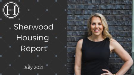 Sherwood Market Report for July 2021 | Sherwood Real Estate