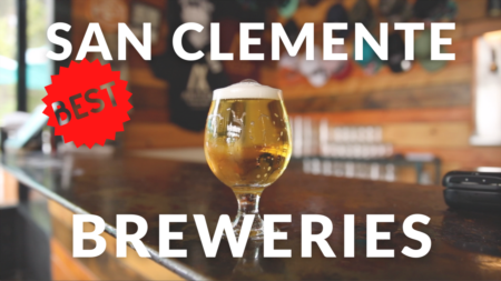Best Breweries in San Clemente | Things to Do in San Clemente
